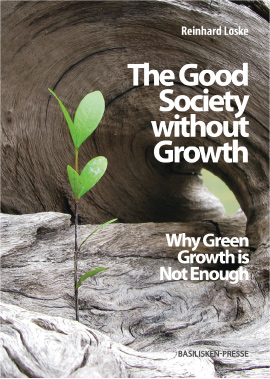 "Cover: ""The Good Society without Growth. Why Green Growth ist not Enough"""